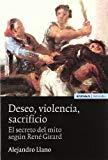Portada de DESEO, VIOLENCIA Y SACRIFICIO: EL SECRETO DEL MITO SEGUN RENE GIRARD