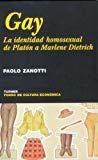 Portada de GAY: LA IDENTIDAD HOMOSEXUAL DE PLATON A MARLENE DIETRICH