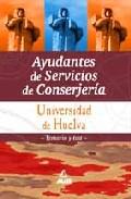 Portada de AUDANTES DE SERVICIOS DE CONSERJERIA UNIVERSIDAD DE HUELVA. TEMARIO Y TEST