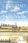 Portada de LA CIUDAD DE LOS SUEÑOS: UNA CIUDAD SOBRE LOS ORIGENES DE NUEVA YORK