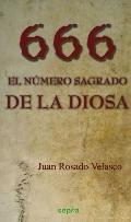 Portada de 666: EL NÚMERO SAGRADO DE LA DIOSA