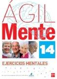 Portada de AGIL: EJERCICIOS DE ESTIMULACION COGNITIVA PARA MAYORES 14