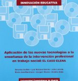 Portada de APLICACION DE LAS NUEVAS TECNOLOGIAS A LA ENSEÑANZA DE LA INTERVENCION PROFESIONAL EN TRABAJO SOCIAL: EL CASO ELENA