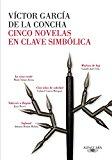 Portada de CINCO NOVELAS EN CLAVE SIMBOLICA DE LA RAE