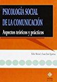 Portada de PSICOLOGIA SOCIAL DE LA COMUNICACION: ASPECTOS TEORICOS Y PRACTICOS