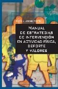 Portada de MANUAL DE ESTRATEGIAS DE INTERVENCION EN LA ACTIVIDAD FISICA, DEPORTE Y VALORES