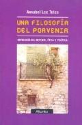 Portada de UNA FILOSOFIA DEL PORVENIR: ONTOLOGIA DEL DEVENIR, ETICA Y POLITICA