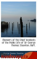 Portada de MEMOIRS OF THE CHIEF INCIDENTS OF THE PUBLIC LIFE OF SIR GEORGE THOMAS STAUNTON, BART