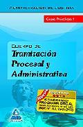 Portada de CUERPO DE TRAMITACION PROCESAL Y ADMINISTRATIVA DE LA ADMINISTRACION DE JUSTICIA. CASOS PRACTICOS