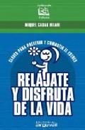 Portada de RELAJATE Y DISFRUTA DE LA VIDA: CLAVES PARA PREVENIR Y COMBATIR EL ESTRES