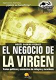 Portada de EL NEGOCIO DE LA VIRGEN: TRAMAS POLITICAS Y ECONOMICAS DE MILAGROS Y CURACIONES