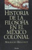 Portada de HISTORIA DE LA FILOSOFIA EN EL MEXICO COLONIAL
