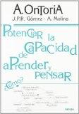 Portada de POTENCIAR LA CAPACIDAD DE APRENDER Y PENSAR: MODELOS MENTALES Y TECNICAS DE APRENDIZAJE-ENSEÑANZA