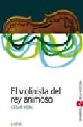 Portada de EL VIOLINISTA DEL REY ANIMOSO