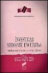 Portada de INVESTIGAR MEDIANTE ENCUESTAS: FUNDAMENTOS TEORICOS Y ASPECTOS PRACTICOS