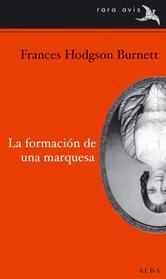 Portada de LA FORMACIÓN DE UNA MARQUESA - EBOOK
