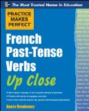 Portada de PRACTICE MAKES PERFECT FRENCH PAST-TENSE VERBS UP CLOSE (PRACTICE MAKES PERFECT SERIES)