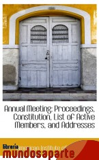 Portada de ANNUAL MEETING: PROCEEDINGS, CONSTITUTION, LIST OF ACTIVE MEMBERS, AND ADDRESSES