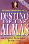 Portada de DESTINO DE LAS ALMAS: UN ETERNO CRECIMIENTO ESPIRITUAL