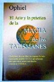 Portada de EL ARTE Y LA PRACTICA DE LA MAGIA DE LOS TALISMANES