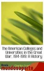 Portada de THE AMERICAN COLLEGES AND UNIVERSITIES IN THE GREAT WAR, 1914-1919: A HISTORY