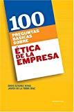 Portada de 100 PREGUNTAS BASICAS SOBRE ETICA DE LA EMPRESA