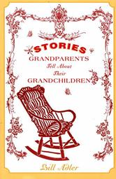 Portada de STORIES GRANDPARENTS TELL ABOUT THEIR GRANDCHILDREN