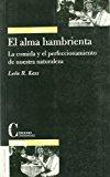 Portada de EL ALMA HAMBRIENTA: LA COMIDA Y EL PERFECCIONAMIENTO DE NUESTRA NATURALEZA