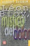 Portada de LEON BLOY, MISTICO DEL DOLOR: CON LA CORRESPONDENCIA INEDITA DE BLOY Y VILLIERS DE L ISLE ADAM