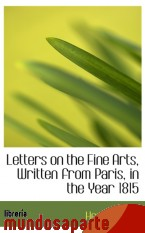 Portada de LETTERS ON THE FINE ARTS, WRITTEN FROM PARIS, IN THE YEAR 1815