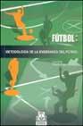 Portada de FUTBOL: METODOLOGIA DE LA ENSEÑANZA DEL FUTBOL