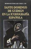 Portada de SANTO DOMINGO DE GUZMAN EN LA ICONOGRAFIA ESPAÑOLA