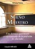 Portada de SUEÑO MAESTRO: UNA DEFENSA APASIONADA Y ESPERANZADA DE LA PROFESION DE EDUCADOR