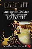 Portada de LA BUSQUEDA ONIRICA DE LA DESCONOCIDA KADATH