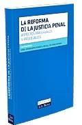 Portada de LA REFORMA DE LA JUSTICIA PENAL. ASPECTOS MATERIALES Y PROCESALES
