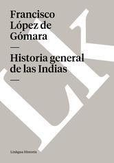 Portada de HISTORIA GENERAL DE LAS INDIAS - EBOOK