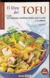 Portada de EL LIBRO DEL TOFU: CON SABROSAS Y NUTRITIVAS RECETAS PARA LA SALUD Y EL PALADAR