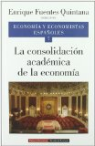 Portada de ECONOMIA Y ECONOMISTAS ESPAÑOLES (VOL. 7): LA CONSOLIDACION ACADEMICA DE LA ECONOMIA