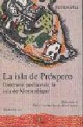 Portada de LA ISLA DE PROSPERO: ITINERARIO POETICO DE LA ISLA DE MOZAMBIQUE