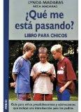 Portada de ¿QUE ME ESTA PASANDO? LIBRO PARA CHICOS: GUIA PARA NIÑOS PREADOLESCENTES Y ADOLESCENTES QUE INCLUYE UNA INTRODUCCION PARA LOS PADRES
