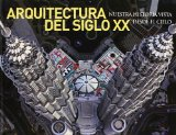 Portada de ARQUITECTURA DEL SIGLO XX: NUESTRA HISTORIA VISTA DESDE EL C IELO