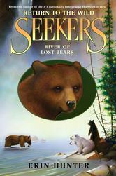 Portada de SEEKERS: RETURN TO THE WILD #3: RIVER OF LOST BEARS