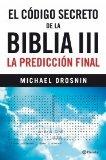 Portada de EL CODIGO SECRETO DE LA BIBLIA III: LA PREDICCION FINAL