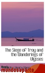 Portada de THE SIEGE OF TROY AND THE WANDERINGS OF ULYSSES