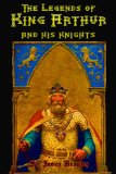 Portada de THE LEGENDS OF KING ARTHUR AND HIS KNIGHTS: (TIMELESS CLASSIC BOOKS)
