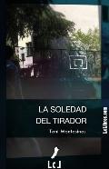 LA SOLEDAD DEL TIRADOR