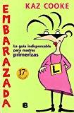 Portada de EMBARAZADA: LA GUIA INDISPENSABLE PARA MADRES PRIMERIZAS