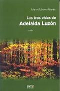 Portada de LAS TRES VIDAS DE ADELAIDA LUZON