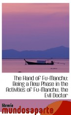 Portada de THE HAND OF FU-MANCHU: BEING A NEW PHASE IN THE ACTIVITIES OF FU-MANCHU, THE EVIL DOCTOR