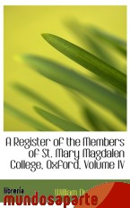 Portada de A REGISTER OF THE MEMBERS OF ST. MARY MAGDALEN COLLEGE, OXFORD, VOLUME IV
